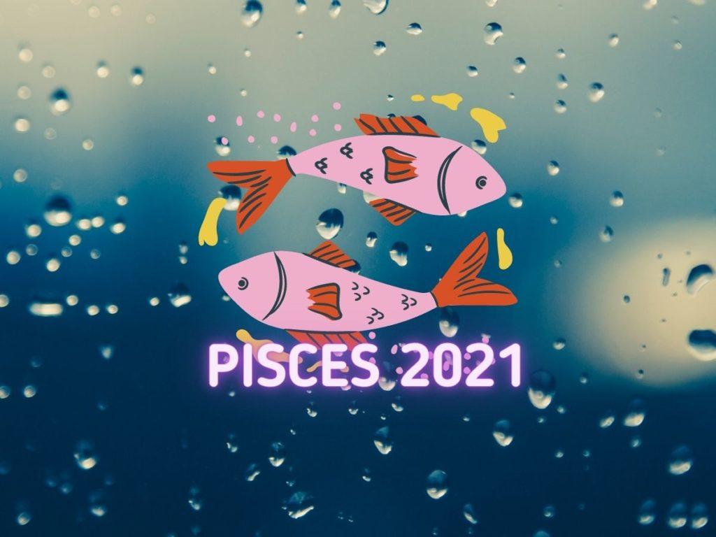 pisces 2021